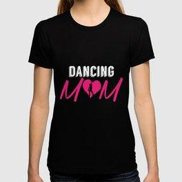 Dancer Mother Gift | Heart Mom Dancing Hobby T-shirt