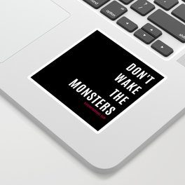 Don't Wake The Monsters Sticker