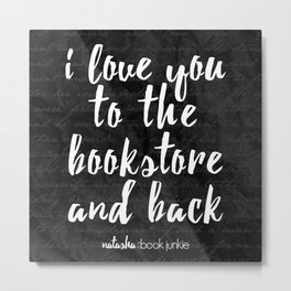 NBJ - I love you to the bookstore and back Metal Print