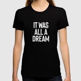 It Was All A Dream | Biggie Smalls - Juicy Lyrics T-shirt