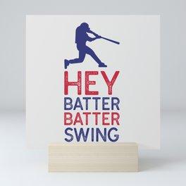 Hey Batter Batter Swing Mini Art Print