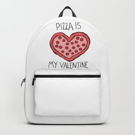 pizza is my valentine new 2018 14feb valentines day Backpack