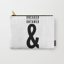 Uncaged, Untamed, Unguarded Carry-All Pouch
