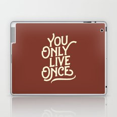 You Only Live Once Laptop & iPad Skin