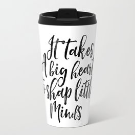 Inspirational Poster Digital Download It Takes A Big Heart To Shape Little Minds Teaching Quote Travel Mug