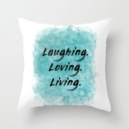 Laughing. Loving. Living. (black on teal blue) Throw Pillow