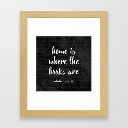 NBJ - Home is Where the Books Are Framed Art Print