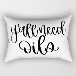y'all need oils Rectangular Pillow