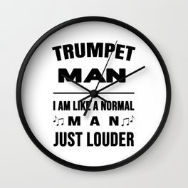 Trumpet Man Like A Normal Man Just Louder Wall Clock