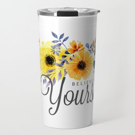 Believe in Yourself - Quote Travel Mug