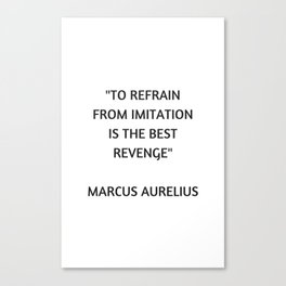 Stoic Philosophy Quote - Marcus Aurelius - The Best Revenge Canvas Print