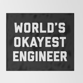World's Okayest Engineer Funny Quote Throw Blanket