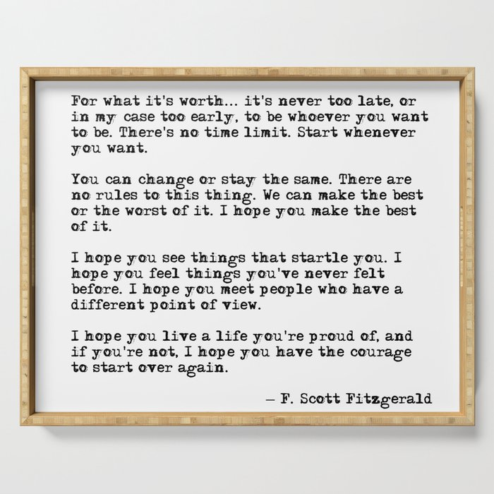 For What Its Worth F Scott Fitzgerald Quote Serving Tray By