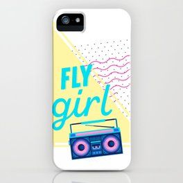 Fly Girl Shirt Birthday Hip Hop And '90S Gift iPhone Case