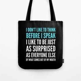 I DON'T LIKE TO THINK BEFORE I SPEAK (Black) Tote Bag