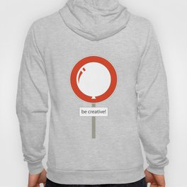 Be Creative!  Hoody
