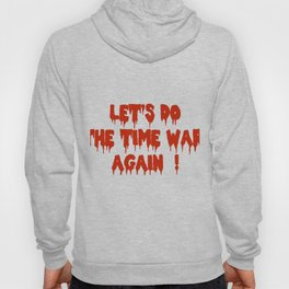 LET'S DO THE TIME WARP AGAIN !  Hoody