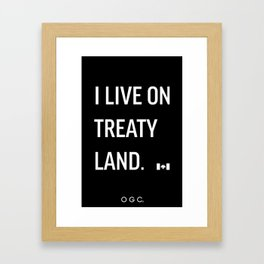 I LIVE ON TREATY LAND Framed Art Print