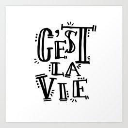 Cest La Vie Art Print