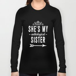 She is My Unbiological Sister Funny Graphic T-shirt Long Sleeve T-shirt