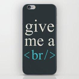 Give Me A Break iPhone Skin