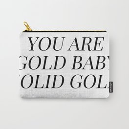 You are gold baby solid gold Carry-All Pouch