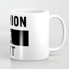 FASHION IS ART - fashion art quote Coffee Mug