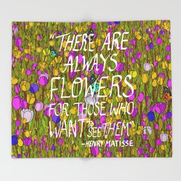 There Are Always Flowers... Throw Blanket