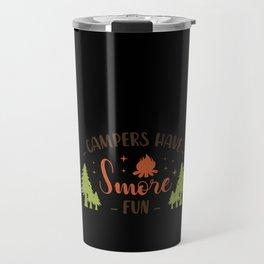 Campers Have Smore Fun, Funny Camping graphic  design Travel Mug