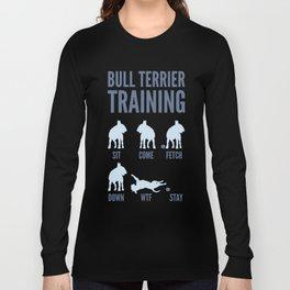 Bull Terrier Training Long Sleeve T-shirt