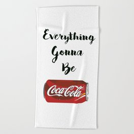 Everything gonna be Coca-Cola Beach Towel