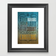 I can ignore you Framed Art Print