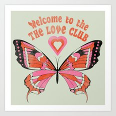Welcome To The Love Club Art Print