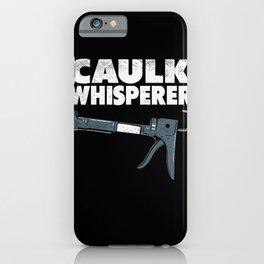 Caulking Gun Caulk Master Tiler Craftsman iPhone Case
