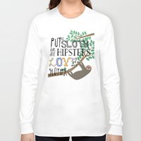 sloths Long Sleeve T-shirts featuring Hipsters Love Sloths by Katy Souders