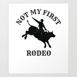Not My First Rodeo Art Print