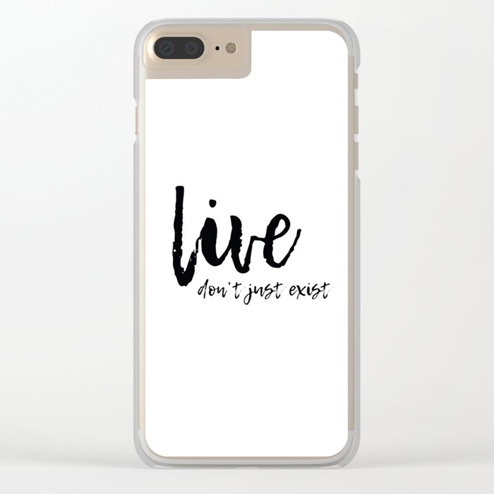 Don't Just Exist Clear iPhone Case