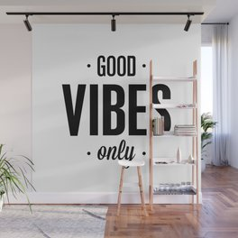 Good Vibes Only black and white vibrations typographic quote poster quotes wall home decor Wall Mural