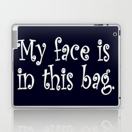 My Face Is In This Bag Laptop & iPad Skin