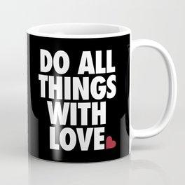 Do All Things With Love Coffee Mug