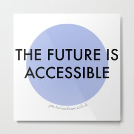The Future is Accessible - Blue Metal Print