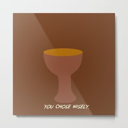 Indiana Jones - You Chose Wisely Metal Print