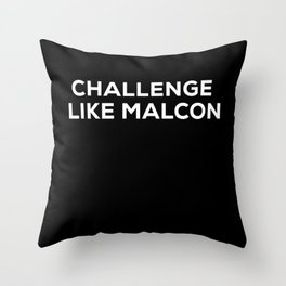 Fight Like Malcon Throw Pillow