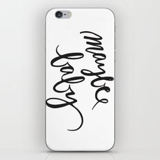 Maybe Baby Black and White Print iPhone & iPod Skin