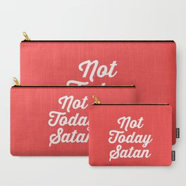 Not Today Satan Funny Quote Carry-All Pouch