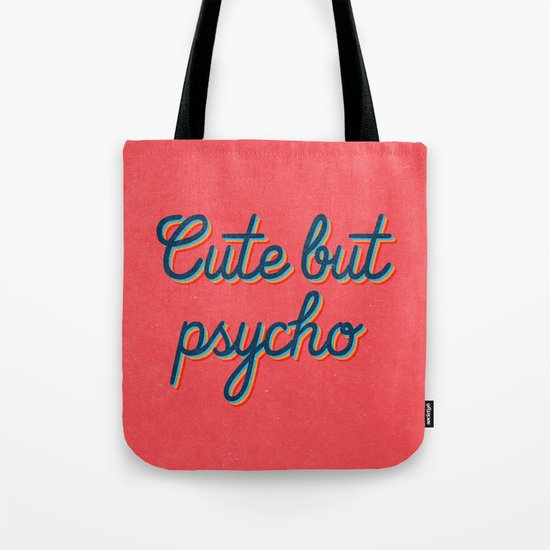 Cute but Psycho Tote Bag