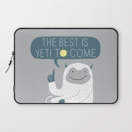 The Best is Yeti to Come Laptop Sleeve