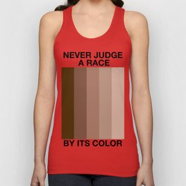 Never Judge A Race By Its Color Unisex Tank Top