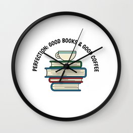 Good Coffee Good Books Funny Nerdy Cute Book Reading product Wall Clock