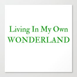 Living In My Own Wonderland in Green Canvas Print